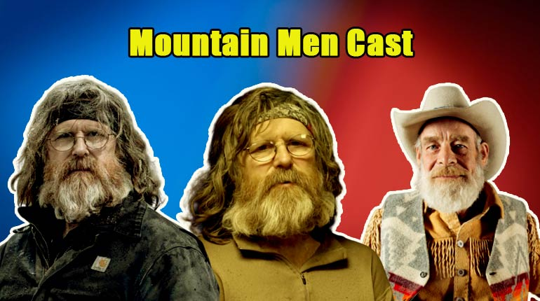 Image of Mountain Men Cast Bio, Net Worth, Controversy, Updates, News