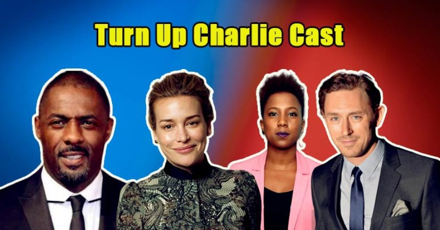 Image of Turn Up Charlie Cast
