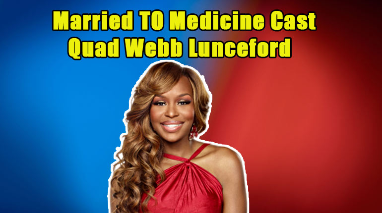 Image of Quad Webb Lunceford - Married to Medicine Star