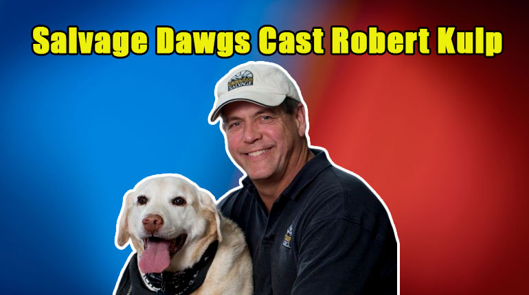 Image of Salvage Dawgs Cast Robert Kulp Illness