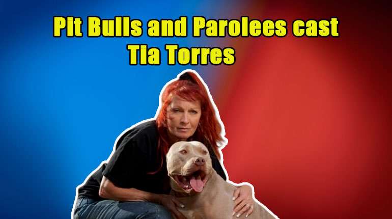 Image of Everything about Tia Torres from Pit Bulls and Parolees
