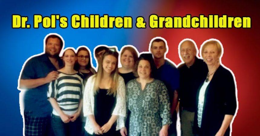 Image of All of Dr. Pol's Children & Grandchildren; Net Worth of Jan Pol's Kids