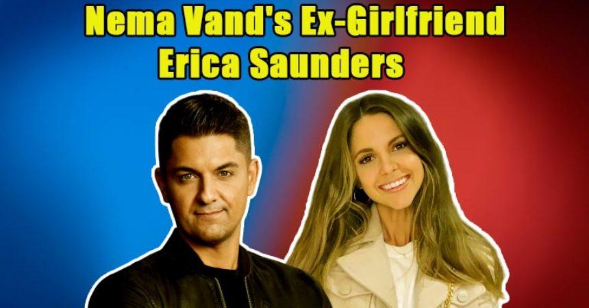 Image of Meet Nema Vand's Ex-Girlfriend Erica Saunders, or is She his Girlfriend Again