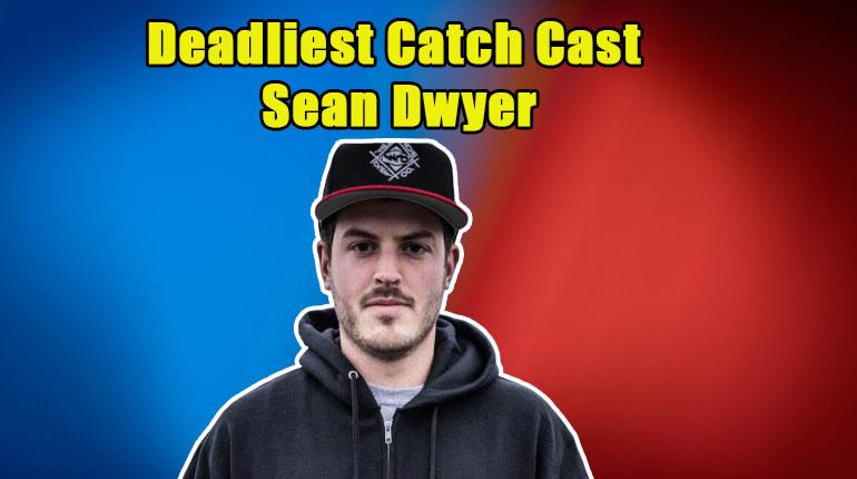 Image of Sean Dwyer from Deadliest Catch wife, net worth, married, wiki, bio