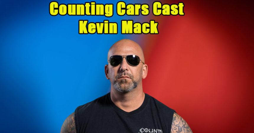 Image of What happened to Kevin Mack on Counting Cars. His Net Worth, Wiki, Wife