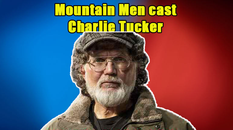 Image of Charlie Tucker: Why Did He Leave The History's Mountain Men