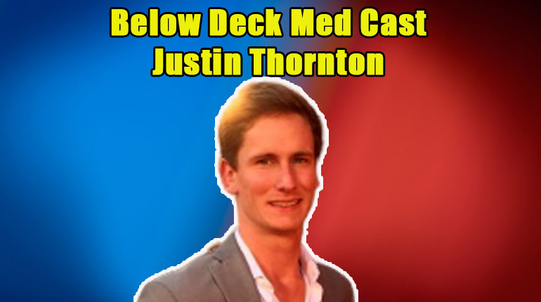 Image of Meet the Muse of Below Deck Med's Newest Season, Who is Justin Thornton